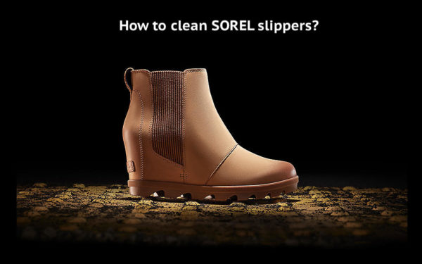 how to clean Sorel slippers